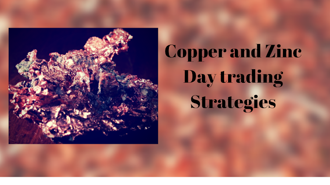 Zinc & Copper day trading strategies for October 17th – Generatebucks.com