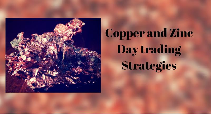 Zinc & Copper day trading strategies for October 17th – Generatebucks.com