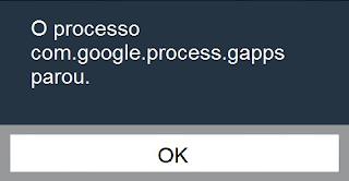 O processo com.google.process.gapps parou