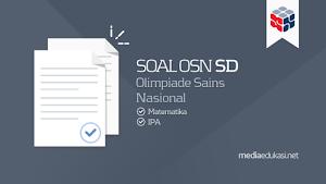 Soal Olimpiade OSN SD Matematika dan IPA dan Pembahasan Soalnya