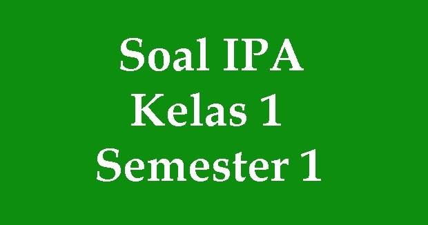 Soal Ipa Kelas 1 Semester 1 Pelajaran Sd