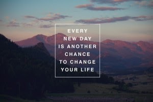 Famous Quotes About Life Changes: every new day is another chance  to change your life
