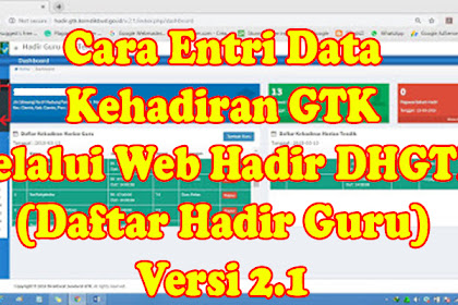 Cara Entri Data Kehadiran GTK Melalui Web Hadir DHGTK (Daftar Hadir Guru) Versi 2.1