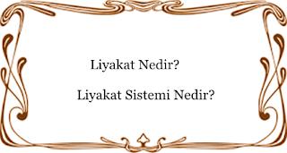 liyakat sistemi anlami nedir