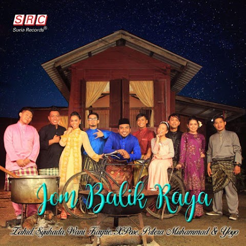 Zahid, Syuhada, Wani Kayrie, XPose, Putera Muhammad & Yoyo - Jom Balik Raya MP3