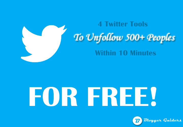 4 Twitter Tools To Unfollow Peoples For FREE