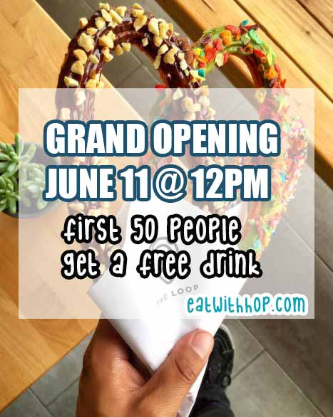 GRAND OPENING: FIRST 50 PEOPLE GET A FREE DRINK FROM THE LOOP CHURROS JUNE 11