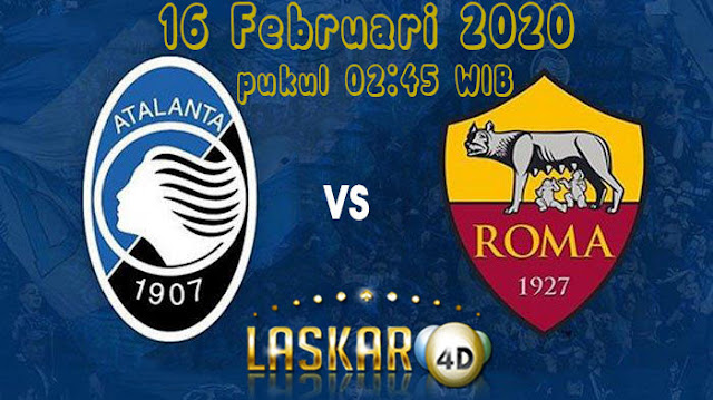Prediksi Pertandingan Atalanta Vs Roma 16 Februari 2020