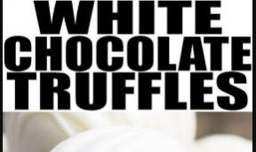 WHITE CHOCOLATE TRUFFLES RECIPE