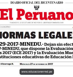 R. M. Nº 529-2017-MINEDU - Dejan sin efecto la R.M. N° 350-2017-MINEDU, que dispone la Evaluación Censal de Estudiantes 2017 (ECE 2017) y la Evaluación Muestral (EM 2017) en instituciones educativas de Educación Básica Regular - www.minedu.gob.pe