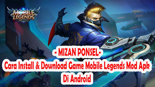 Cara Install Game Mobile Legends Mod Apk DI Android Terbaru