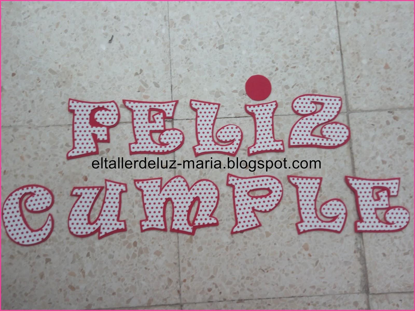 """EL TALLER DE LUZ MARIA: LETRAS DE GOMA EVA """" FELIZ CUMPLE """""""