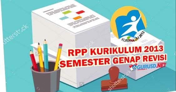 Rpp Dan Silabus Kelas 4 Semester Genap Kurikulum 2013 Revisi Terbaru Guru Sekolah Dasar