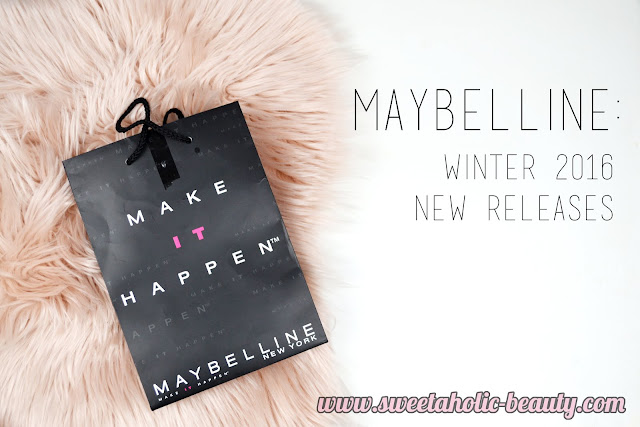 Maybelline: Winter 2016 New Releases - Sweetaholic Beauty