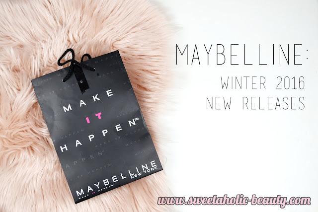 Maybelline: Winter 2016 New Releases - Sweetaholic Beauty