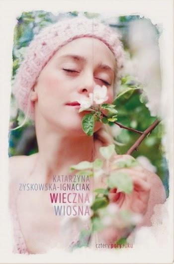 Wieczna wiosna - Katarzyna Zyskowska-Ignaciak