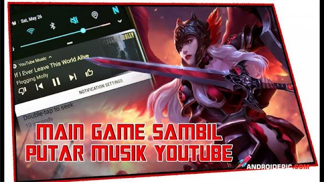 Cara Main Game Sambil Dengerin Musik Dari Youtube di Android - Kok bisa ? youtube kan nggak bisa berjalan di task manager. Nah ini untungnya kalian membaca artikel ini
