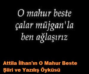 Attila İlhan'ın O Mahur Beste Şiiri