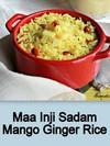 Maa Inji Sadam,Mango Ginger Rice