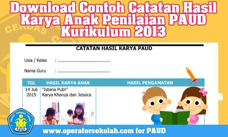 Download Contoh Catatan Hasil Karya Anak Penilaian PAUD Kurikulum 2013