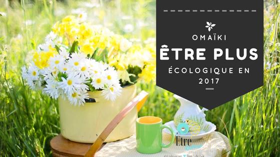 Omaïki: être plus écologique en 2017
