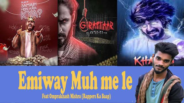 Emiway Muh Me Le diss song Feat Omprakash Mishra
