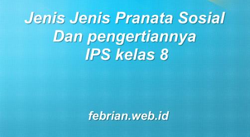 Jenis Jenis Pranata Sosial Dan pengertiannya IPS kelas 8
