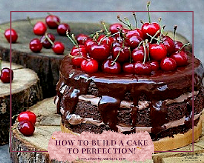 HOW TO BUILD A LAYER CAKE TO PERFECTION!