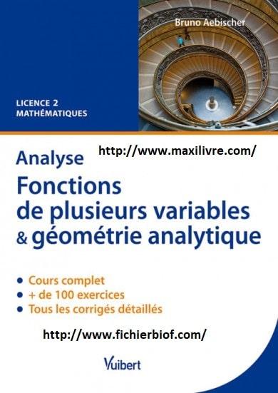Analyse Fonctions de plusieurs variables et géométrie analytique : Cours et exercices corrigés.