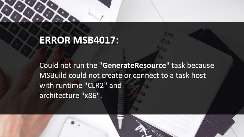 ERROR MSB4017: Could not run the