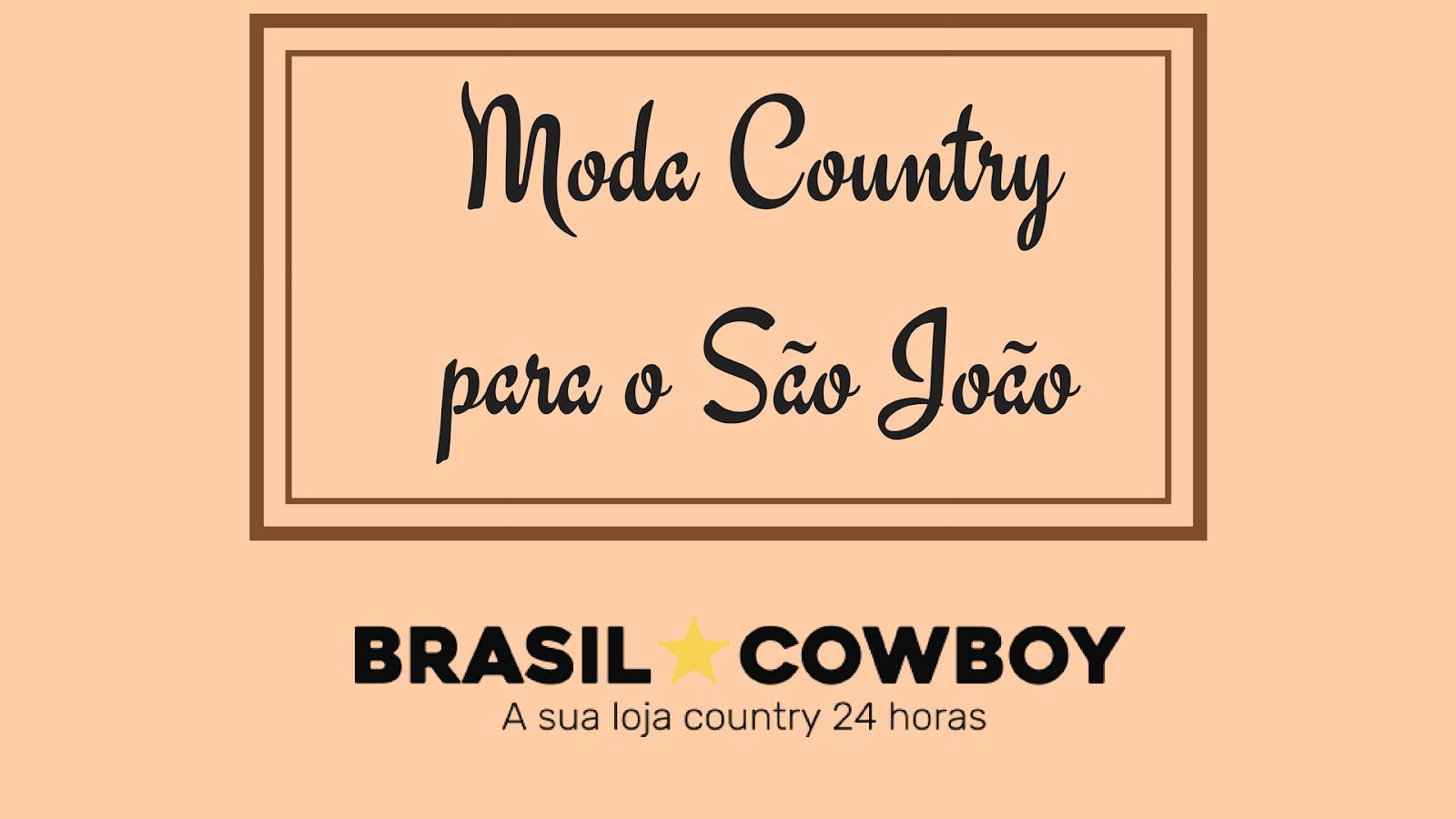 Brasil Cowboy  Moda Country para o São João - Gnoma Leitora 8494a52350a