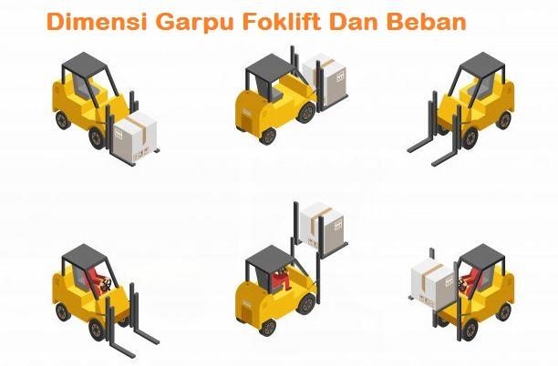 Panduan Keselamatan Kerja Forklift : Garpu Forklift Dan Beban