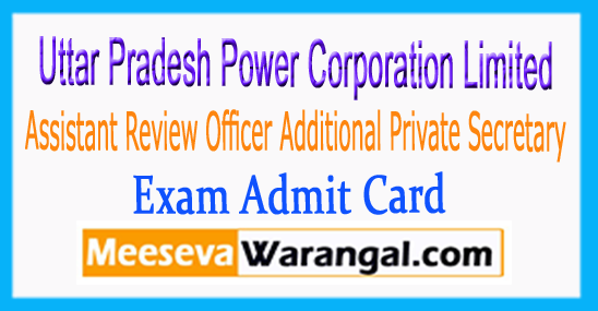 UPPCL ARO Assistant Review Officer Additional Private Secretary Exam Date Admit Card 2017