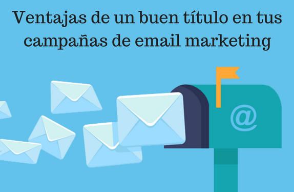Email marketing, título, ventajas, marketing digital, campañas