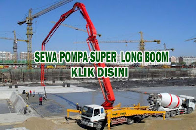 POMPA SUPER LONG BOOM, SEWA POMPA SUPER LONG BOOM, HARGA SEWA POMPA SUPER LONG BOOM