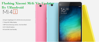 Cara Mudah Flashing Xiaomi Mi4i Via Updater