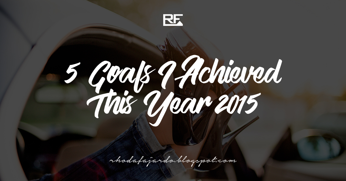 5 Goals I Achieved This Year 2015