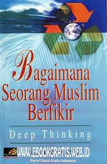 Ebook Bagaimana Seorang Muslim Berfikir - Harun Yahya