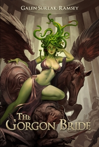 The Gorgon Bride (Galen Surlak-Ramsey)