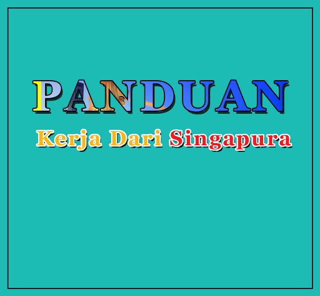 PANDUAN KERJA DI SINGAPURA