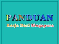 PANDUAN KERJA DI SINGAPURA - BELAJAR DARI PENGALAMAN PEKERJA DI SANA !