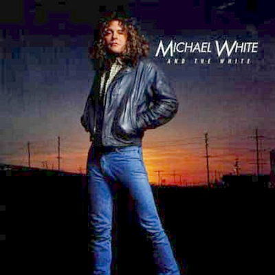 MICHAEL WHITE and THE WHITE  original cover