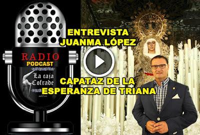 Entrevista a Juan Manuel Lopez capataz del palio de la Esperanza de Triana, de Sevilla.