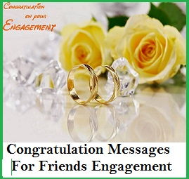 go ahead and choose the perfect congratualtion wishes for engagement right here
