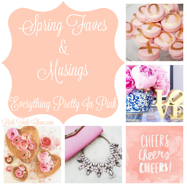 http://www.lush-fab-glam.com/2016/04/spring-favorites-everything-pretty-in-pink.html