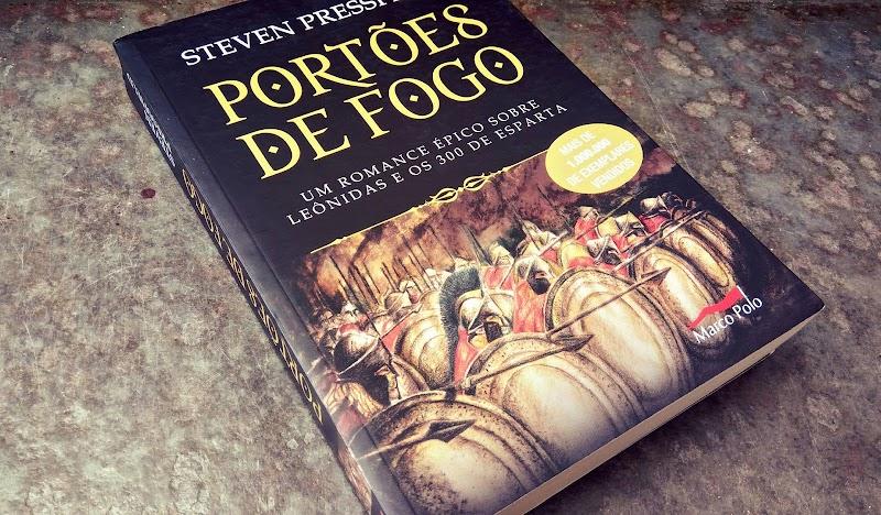 [RESENHA# 400] PORTÕES DE FOGO - STEVEN PRESSFIELD