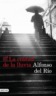 La ciudad de la lluvia - Alfonso del Río (2018)