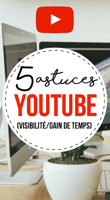 5 astuces Youtube pour gagner en visibilité et gagner du temps