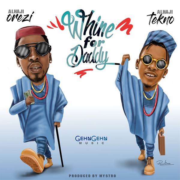 DOWNLOAD MP3: Orezi - Whine For Daddy ft. Tekno