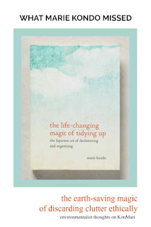 What Marie Kondo Missed: The Earth-Saving Magic of Discarding Your Clutter Ethically